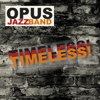 Opus Jazz Band | Timeless!