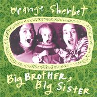 Orange Sherbet | Big Brother, Big Sister