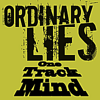 Ordinary Lies | One Track Mind