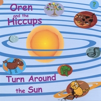 Oren and the Hiccups | Turn Around the Sun