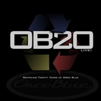 Oreo Blue | O B 2 0: Recycling Twenty Years of Oreo Blue (Live)