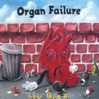 Organ Failure | All Over