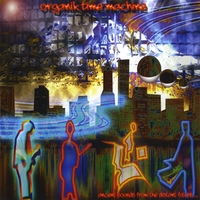 Organik Time Machine | Ancient Sounds From a Distant Future