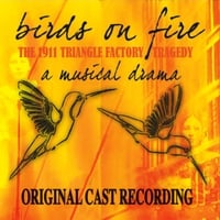 Birds on Fire | Birds on Fire: The 1911 Triangle Factory Tragedy