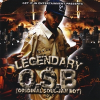 O.S.B.(Original Soul-Jah Boy) | Legendary