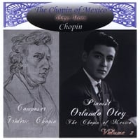 Orlando Otey | The Chopin of Mexico Plays More Chopin
