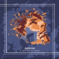 Orouni | A Matter Of Scale