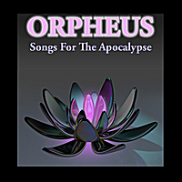 Orpheus | Songs for the Apocalypse