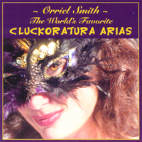 Orriel Smith | The World's Favorite Cluckoratura Arias