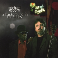 Michael Osborn | A Background In The Blues