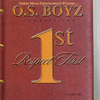 O.S. Boyz | Respect 1st (chapter one)