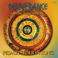 Oshy Tugendhaft | Deliverance: Pesach Seder In Song