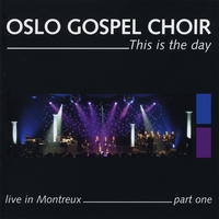Oslo Gospel Choir | This Is the Day - Live in Montreux - Part One