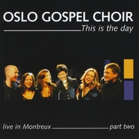 Oslo Gospel Choir | This Is The Day - Live In Montreux - Part Two