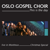 Oslo Gospel Choir | This is the day - Live in Montreux - Christmas Special