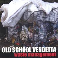Old School Vendetta | Waste Management