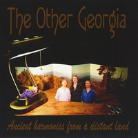 The Other Georgia | The Other Georgia: Ancient Harmonies from a Distant Land