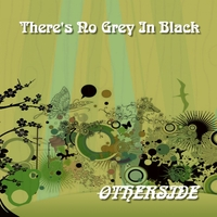 Otherside | There's No Grey In Black