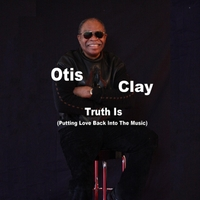 Otis Clay | Truth Is
