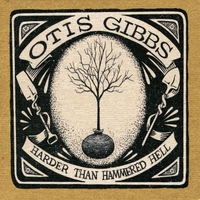 Otis Gibbs | Harder Than Hammered Hell