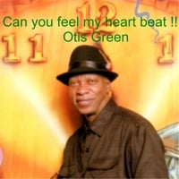 Otis Green | Can You Feel My Heart Beat