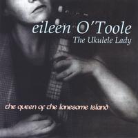 eileen O'Toole | The Ukulele Lady- The queen of the Lonesome Island