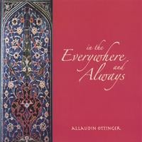 Allaudin Ottinger | in the Everywhere and Always