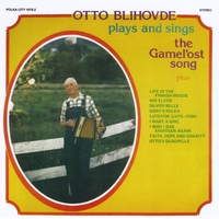 Otto Blihovde | Plays and Sings the Gamel'ost Song