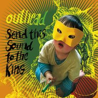 Outhead | Send This Sound to the King