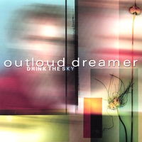 Outloud Dreamer | Drink The Sky