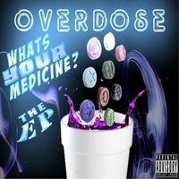 Overdose | Whats Your Medicine the EP