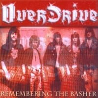 Overdrive | Remembering the Basher (repackaged)