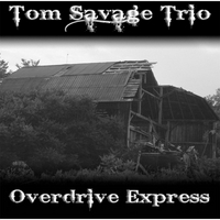 Tom Savage Trio | Overdrive Express