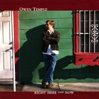 Owen Temple | Right Here and Now