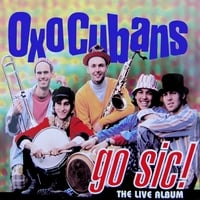 Oxo Cubans | Go Sic - the live album