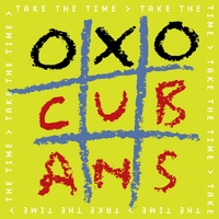 Oxo Cubans | Take the Time