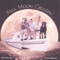 Them Eastport Oyster Boys | Full Moon Cruisin'