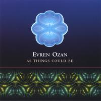 Evren Ozan | As Things Could Be