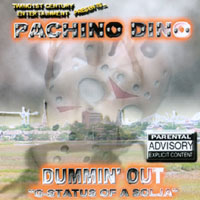 Pachino Dino | Dummin Out