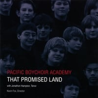Pacific Boychoir Academy | That Promised Land
