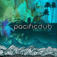 Pacific Dub | First Drop EP
