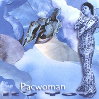 Pacwoman | It's You