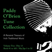 Paddy O'Brien Tune Collection | Volume 2:13 - Reels 91 to 100 / Slip Jigs 1 to 30