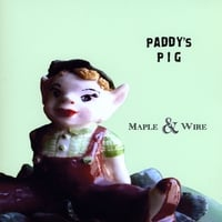 Paddy's Pig | Maple & Wire