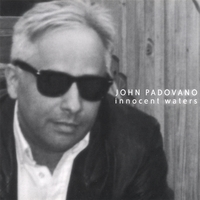 John Padovano | Innocent Waters