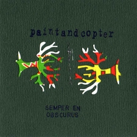 Paint and Copter | Semper en Obscurus