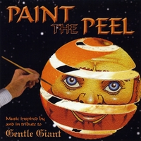 Various Artists | Paint the Peel (Music Inspired by and in Tribute to Gentle Giant)