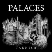 Palaces | Tarnish