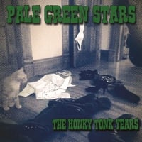Pale Green Stars | The Honky Tonk Years