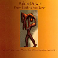 Palms Down | From Birth to the Earth/Afro-Percussion Music for Dance and Movement